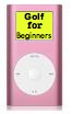 golf for beginners ipod